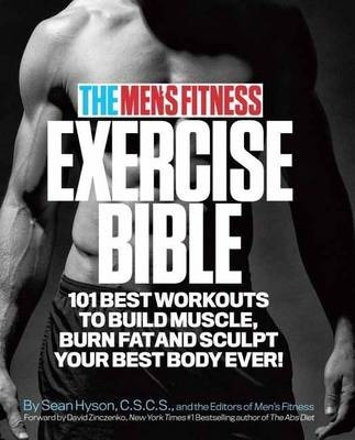 Men's Fitness Exercise Bible : 101 Best Workouts to Build Muscle, Burn Fat, and Sculpt Your Best Body Ever!