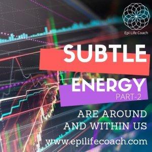 Subtle energy part 2