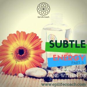 Subtle Energy - Part 3