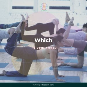 Which Yoga will I Practice whenever I am ready?