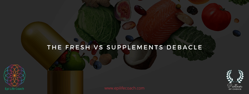 Fresh Fruit and Vegetables VS Supplements