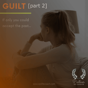 learn how to cope with your guilt [part 2]